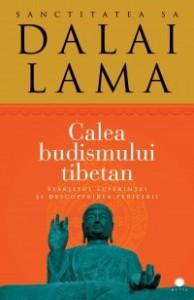 """""""Calea budismului tibetan  Sfârşitul suferinţei şi descoperirea fericirii"""""""