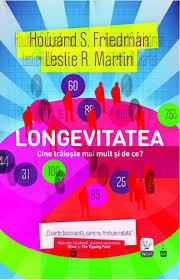 """""""Longevitatea. Cine trăieşte mai mult şi de ce?"""""""