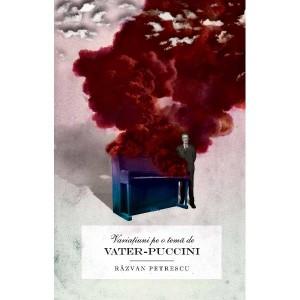 """""""Variaţiuni pe o temă de Vater-Puccini"""""""