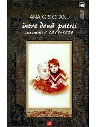 """""""Între două patrii.Însemnări 1911-1920"""""""