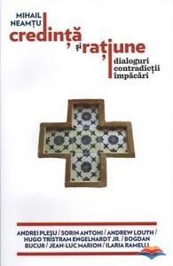 """""""Credinţă şi Raţiune – Dialoguri, Contradicţii, Împăcări"""""""