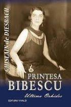 """Martha Bibescu, ultima orhidee"""
