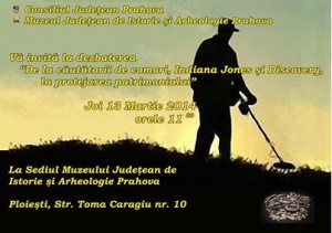 """Dezbatere""""De la căutătorii de comori, Indiana Jones şi Discovery, la protejarea patrimoniului"""",la Muzeul Judeţean de Istorie şi Arheologie"""