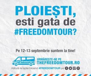Caravana #FREEDOMTOUR ajunge în PLOIEȘTI